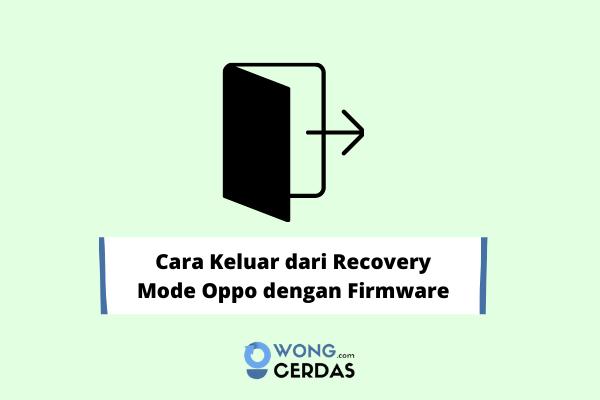 Cara Keluar dari Recovery Mode Oppo