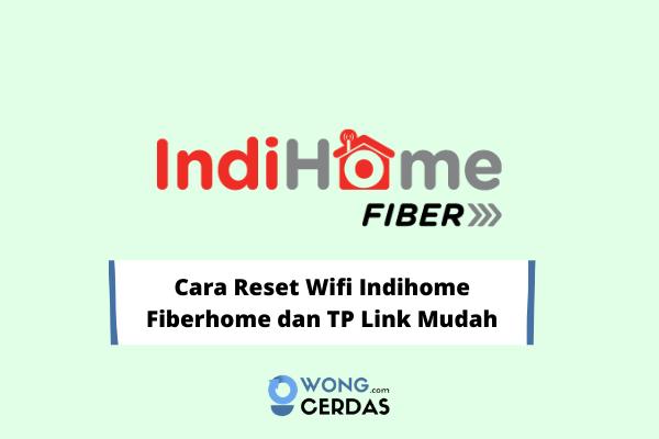Cara Reset Wifi Indihome