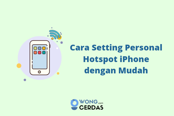 Cara Setting Personal Hotspot iPhone