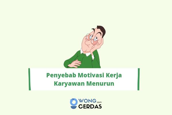 Penyebab Motivasi Kerja Karyawan Menurun