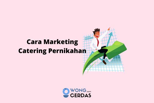 Cara Marketing Catering Pernikahan