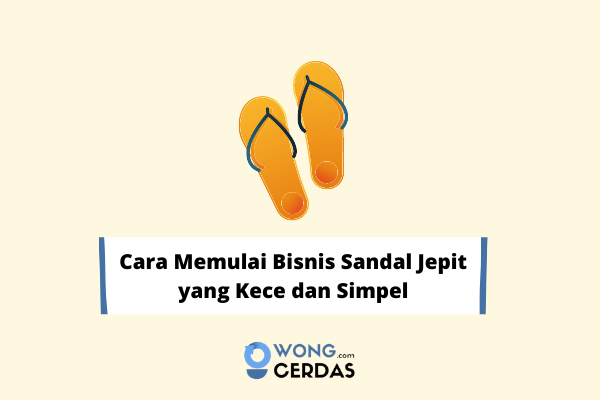 Cara Memulai Bisnis Sandal Jepit