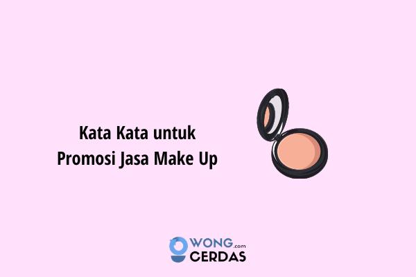 Kata Kata untuk Promosi Jasa Make Up