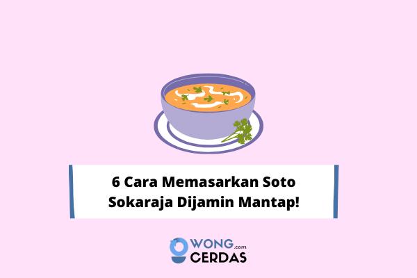 cara memasarkan Soto Sokaraja