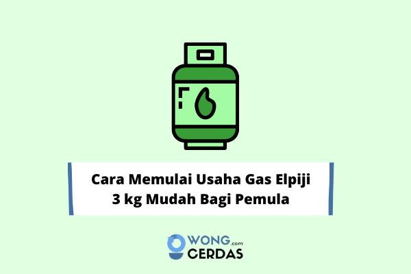 Cara Memulai Usaha Gas Elpiji 3 kg