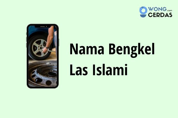 Nama Bengkel Las Islami