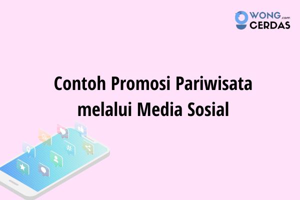 Promosi Pariwisata melalui Media Sosial