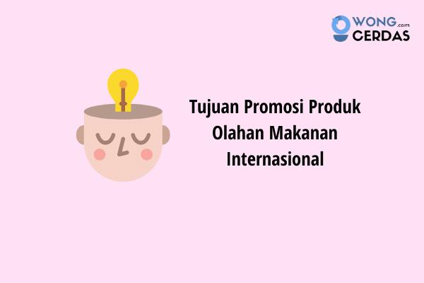 Promosi Produk Makanan Internasional