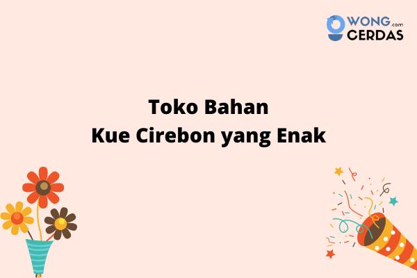 Toko Bahan Kue di Cirebon