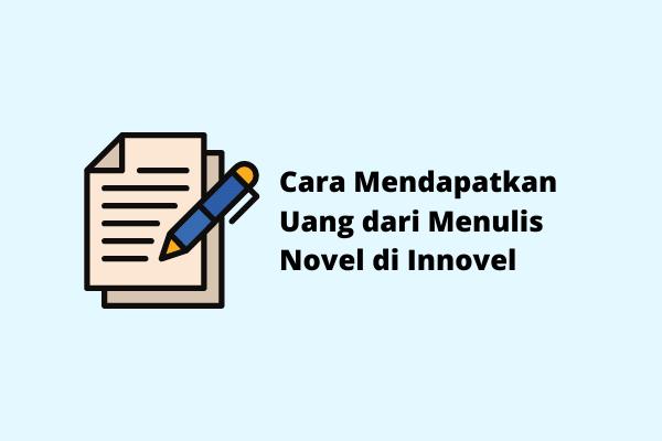 3 Cara Mendapatkan Uang dari Menulis Novel Mudah