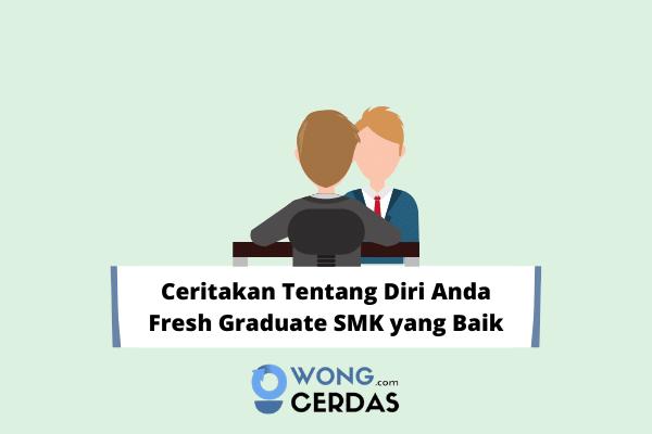 Ceritakan Tentang Diri Anda Fresh Graduate SMK