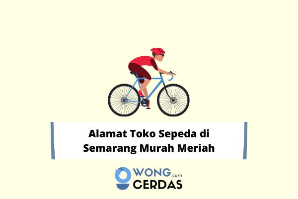 Alamat Toko Sepeda di Semarang