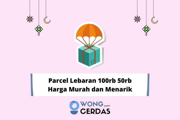 Parcel Lebaran 100rb