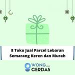 Parcel Lebaran Semarang