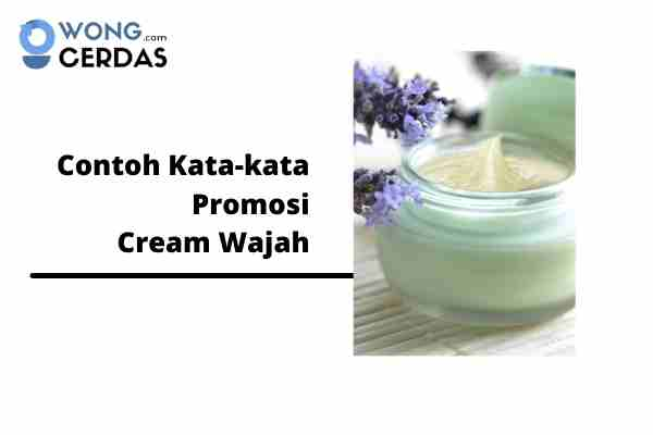 kata-kata promosi cream wajah