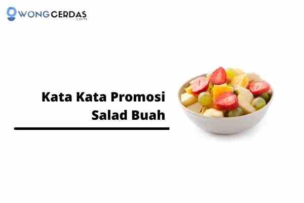 Kata Kata Promosi Salad Buah
