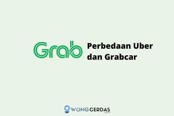 Perbedaan Uber dan Grabcar