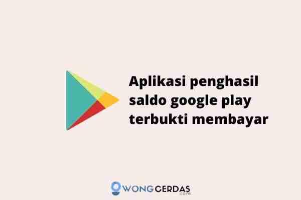 aplikasi penghasil saldo google play terbukti membayar