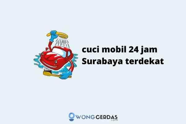 cuci mobil 24 jam Surabaya