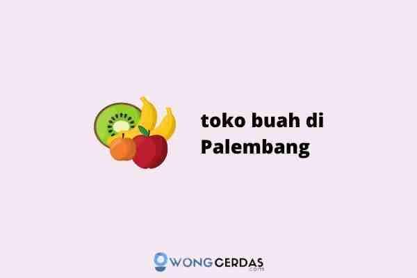 toko buah di Palembang