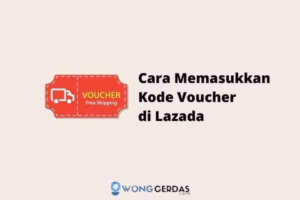 Cara Memasukkan Kode Voucher di Lazada