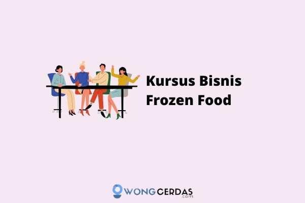 Kursus Bisnis Frozen Food