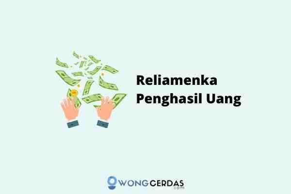 Reliamenka Penghasil Uang