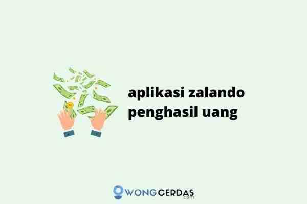 aplikasi zalando penghasil uang
