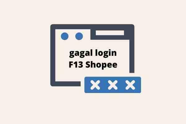 gagal login f13 shopee