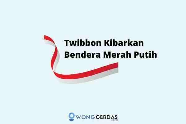 twibbon kibarkan bendera merah putih