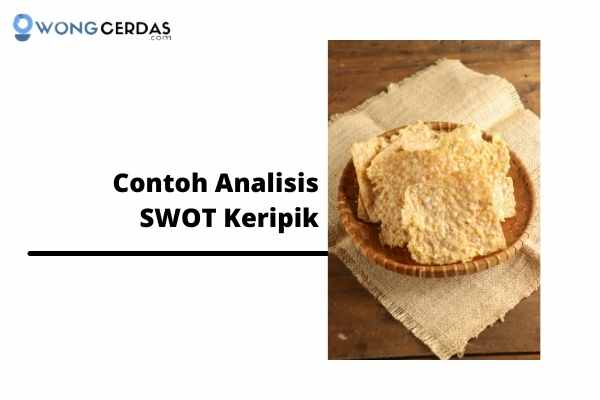 Contoh Analisis SWOT Keripik
