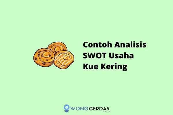 Contoh Analisis SWOT Usaha Kue Kering
