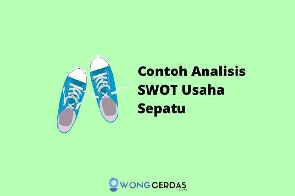 Contoh Analisis SWOT Usaha Sepatu