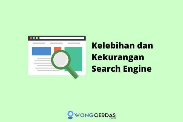 Kelebihan dan Kekurangan Search Engine