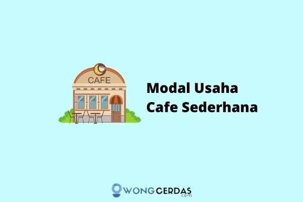 Rincian Modal Usaha Cafe Sederhana