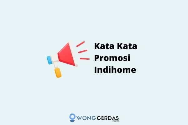 kata kata promosi indihome