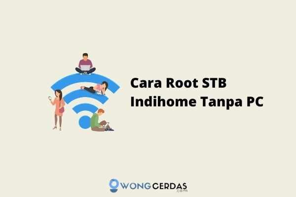 Cara Root STB Indihome Tanpa PC