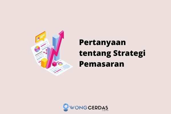 Pertanyaan tentang Strategi Pemasaran