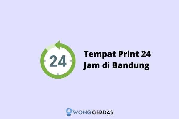 tempat print 24 jam di bandung