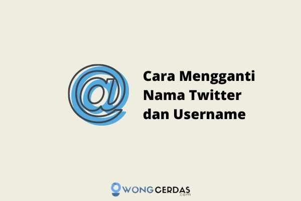 Cara Mengganti Nama Twitter